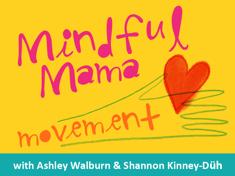 Mindful Mama Movement Podcast Launch & Give-aways!