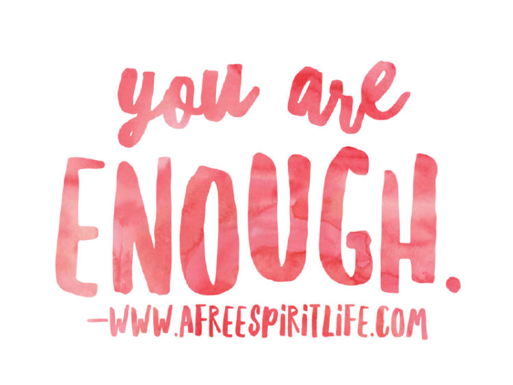You are enough.  (Nurture You – free self-care lesson this Wednesday!)