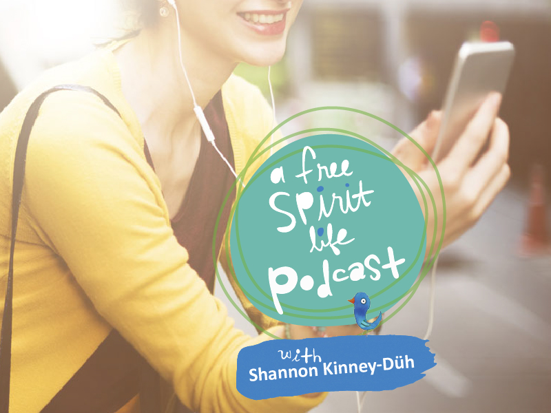 A Free Spirit Life Podcast – Ep 1: What is A Free Spirit Life? (& launch party prizes!)