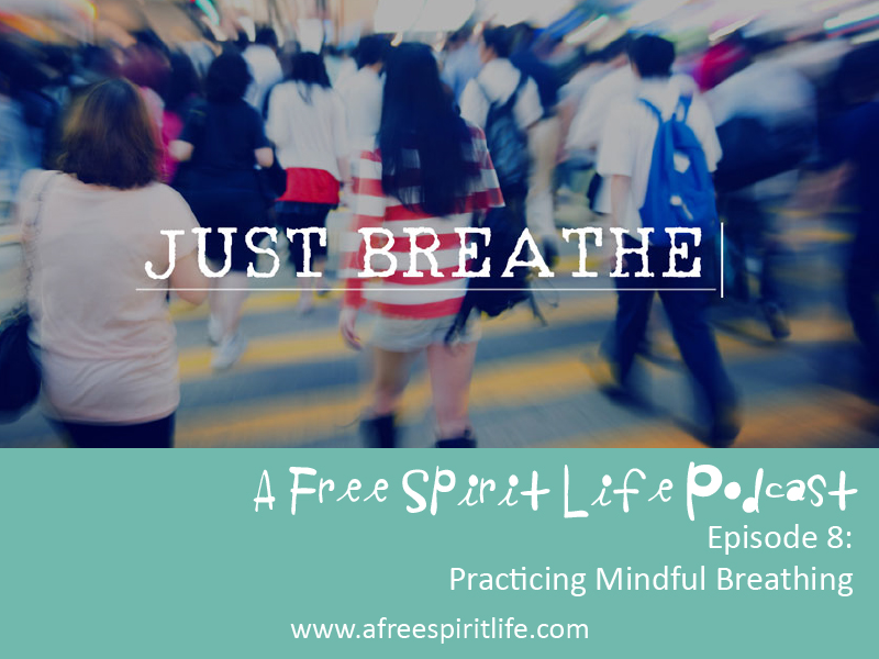 Podcast Episode 8: Practicing Mindful Breathing