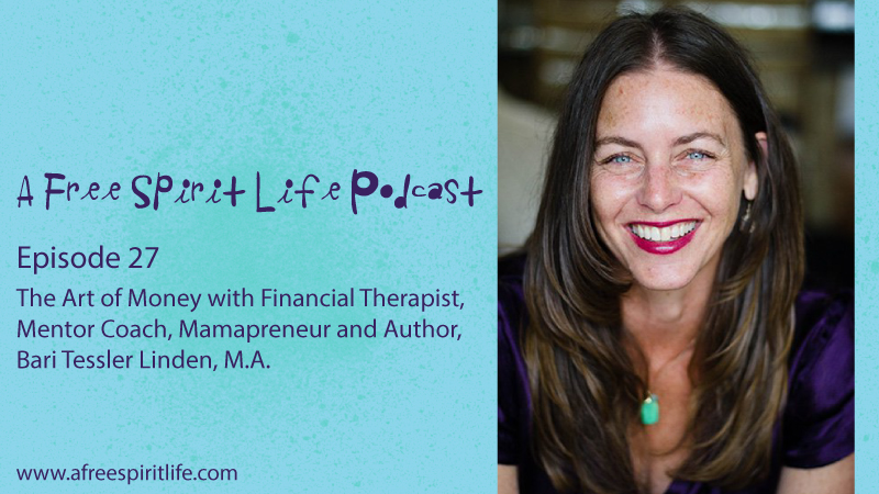 Podcast Episode 27: The Art of Money with Financial Therapist, Bari Tessler Linden