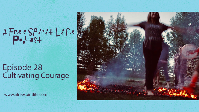 Podcast Episode 28: Cultivating Courage