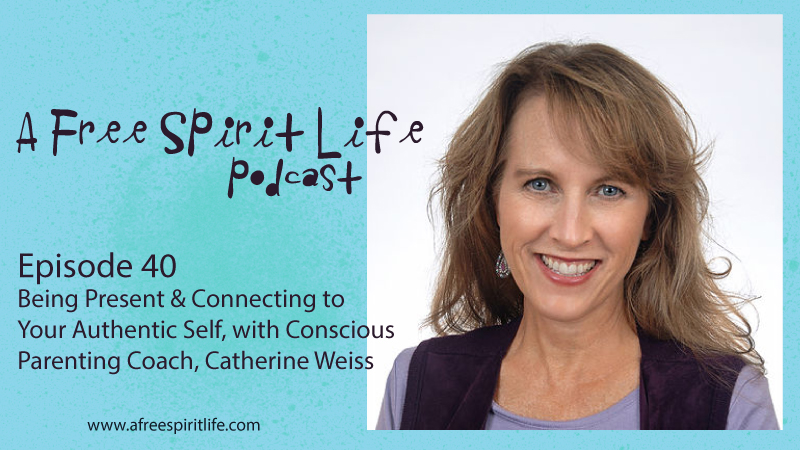 Podcast Episode 40:  Being Present & Connecting to Your Authentic Self