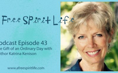 Podcast Episode 43: The Gift of an Ordinary Day with Author Katrina Kenison